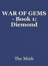 WAR OF GEMS - Book 1: Diemond