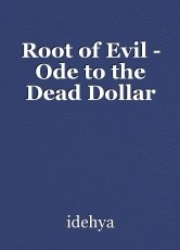 Root of Evil - Ode to the Dead Dollar