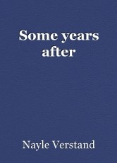 Some years after