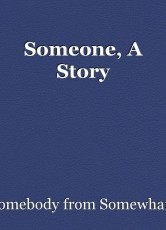 Someone, A Story