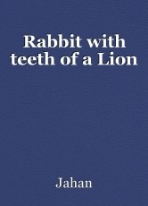 Rabbit with teeth of a Lion