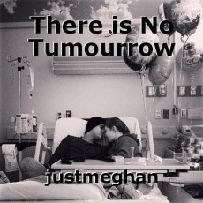 There is No Tumourrow