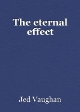 The eternal effect