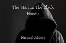 The Man In The Black Hoodie