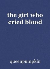 the girl who cried blood