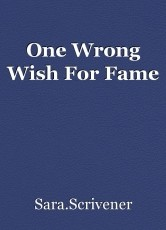 One Wrong Wish For Fame