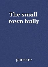 The small  town bully