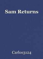Sam Returns