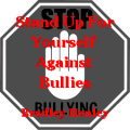 Stand Up For Yourself Against Bullies