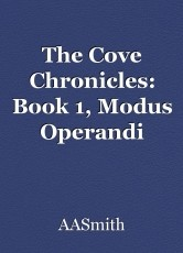 The Cove Chronicles: Book 1, Modus Operandi