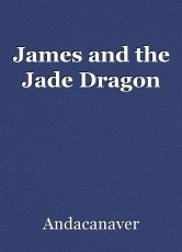 James and the Jade Dragon