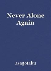 Never Alone Again