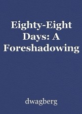 Eighty-Eight Days: A Foreshadowing
