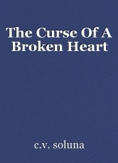 The Curse Of A Broken Heart