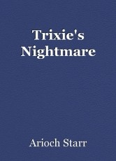Trixie's Nightmare