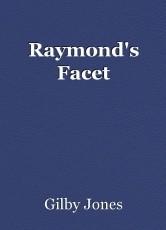 Raymond's Facet
