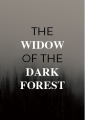 The Widow of the Dark Forest