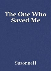 The One Who Saved Me