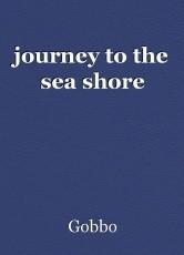 journey to the sea shore
