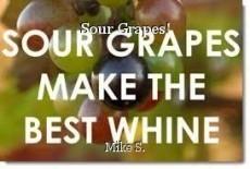 Sour Grapes!