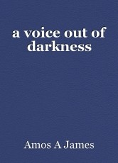 a voice out of darkness