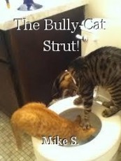 The Bully-Cat Strut!