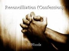 Reconcilliation (Confession)
