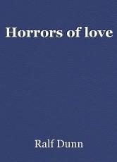 Horrors of love