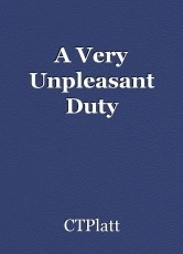 A Very Unpleasant Duty