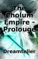 The Cholum Empire - Prolouge