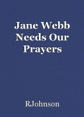 Jane Webb Needs Our Prayers