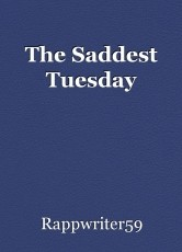 The Saddest Tuesday