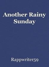 Another Rainy Sunday