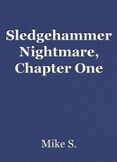 Sledgehammer Nightmare, Chapter One