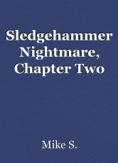 Sledgehammer Nightmare, Chapter Two