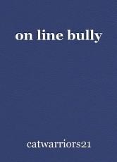 on line bully
