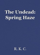 The Undead: Spring Haze