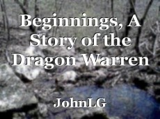 Beginnings, A Story of the Dragon Warren