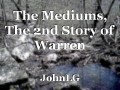 The Mediums, The 2nd Story of Warren