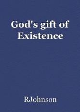 God's gift of Existence