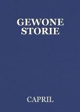 GEWONE STORIE