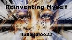 Reinventing Myself