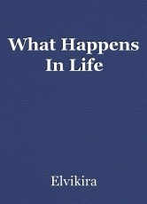 What Happens In Life