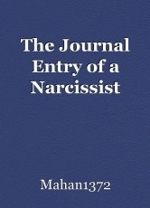 The Journal Entry of a Narcissist
