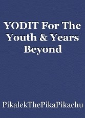 YODIT For The Youth & Years Beyond