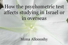 How the psychometric test affects studying in Israel or in overseas