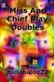 Miss And Chief Play Doubles