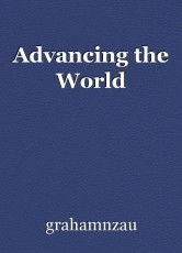 Advancing the World