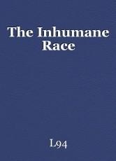 The Inhumane Race