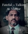 Fateful -- Talking to Mirror